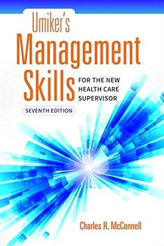 1284121321 – Umiker's Management Skills for the New Health Care Supervisor