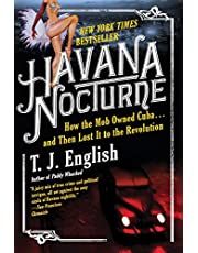 Havana Nocturne: How the Mob Owned Cuba and Then Lost It to the Revolution