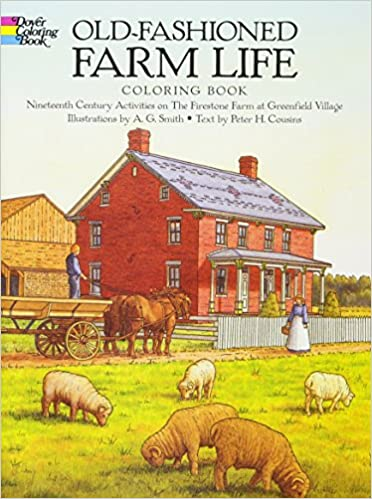 Old Fashioned Farm Life Coloring Book Nineteenth Century Activities On The Firestone At Greenfield Village Dover History A G Smith