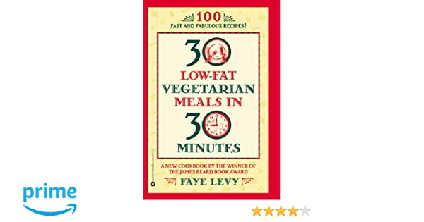 30 low fat vegetarian meals in 30 minutes levy faye