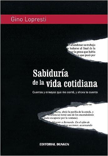 Sabiduría de la vida cotidiana. (Spanish) Paperback – 2011