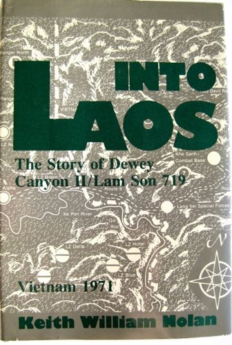 Into Laos: The Story of Dewey Canyon Ii/Lam Son 719, Vietnam 1971 by Brand: Presidio Pr
