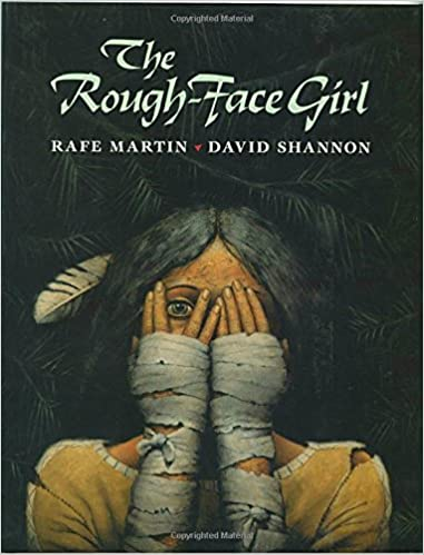 Cover of The Rough-Faced Girl by Rafe Martin Illustrated bu David Shannon