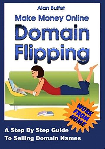 amazon com make money online domain flipping selling domains a rh amazon com Domain Flipping Scam Domain Flipping Scam