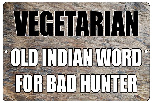 Rogue River Tactical Funny Hunting Metal Tin Sign Wall Decor Man Cave Bar Vegetarian Old Indian Word for Bad Hunter