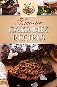 Favorite Cake Mix Recipes by [Southern Soup Jockeys]