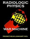 img - for Radiologic Physics - War Machine book / textbook / text book