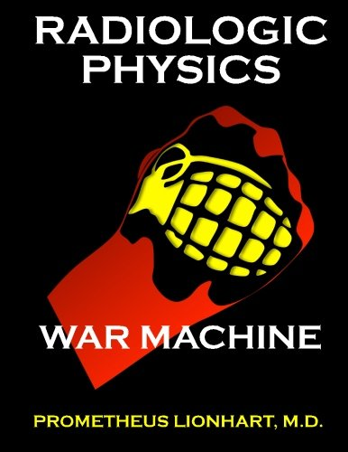Radiologic Physics - War Machine