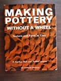 img - for Making Pottery Without A Wheel book / textbook / text book