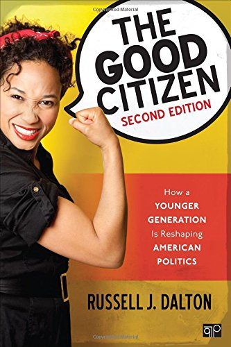 The Good Citizen; How A Younger Generation Is Reshaping American Politics; Second Edition