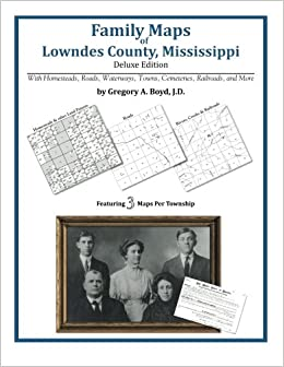 Book Family Maps of Lowndes County, Mississippi