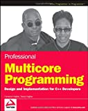 Professional Multicore Programming, Cameron Hughes and Tracey Hughes, 0470289627