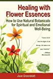 Healing with Flower Essences, Joan Greenblatt, 0982967802