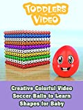 Creative Colorful Video Soccer Balls to Learn Shapes for Baby