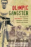 Olympic Gangster: The Legend  of José Beyaert - Cycling Champion, Fortune Hunter and Outlaw: The Legend of Jose Beyaert - Cycling Champion, Fortune Hunter and Outlaw