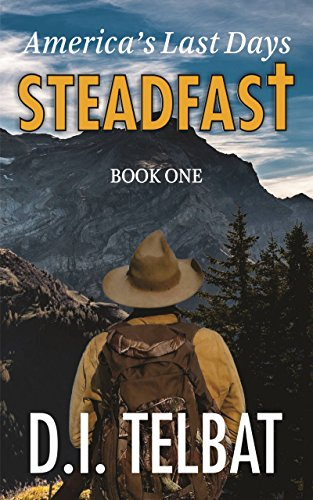 (STEADFAST Book One: America's Last Days (The Steadfast Series)