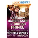 The Curvy Hairdresser and the British Prince (He Wanted Me Pregnant! Book 16)