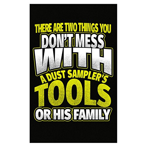 Birth Sampler Friends (Eternally Gifted Don't Mess With Tools Or Family Dust Sampler - Poster)