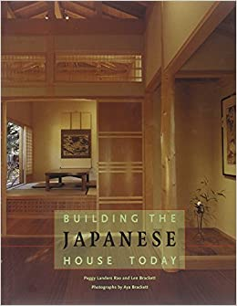 Good Building The Japanese House Today: Amazon.de: Peggy Landers Rao, Len  Brackett: Fremdsprachige Bücher