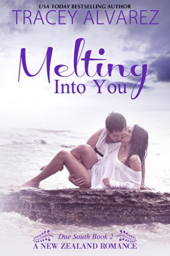 Book: Melting Into You (Due South Book 2) by Tracey Alvarez