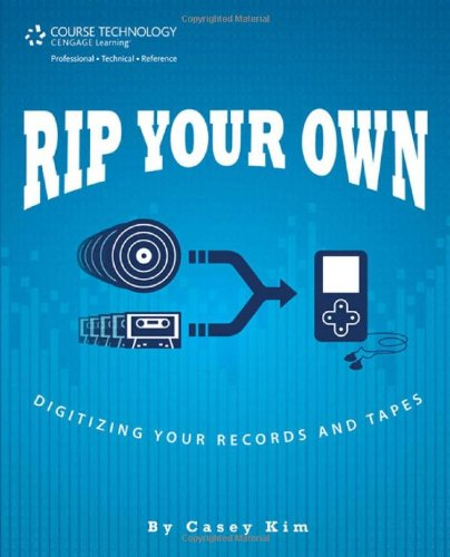 [PDF] Rip Your Own: Digitizing Your Records and Tapes Free Download | Publisher : Course Technology PTR | Category : Computers & Internet | ISBN 10 : 1598635832 | ISBN 13 : 9781598635836
