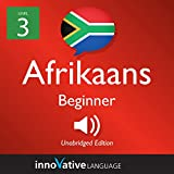 Learn Afrikaans - Level 3: Beginner Afrikaans: Volume 1: Lessons 1-25