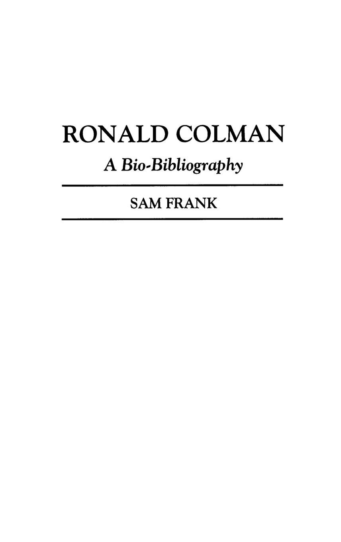 Ronald Colman: A Bio-Bibliography (Bio-Bibliographies in the Performing Arts)