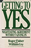 Getting to Yes : Negotiating Agreement Without Giving In, Fisher, Roger, 0395317576