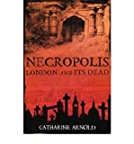 download ebook [(necropolis: london and its dead)] [author: catharine arnold] published on (july, 2008) pdf epub