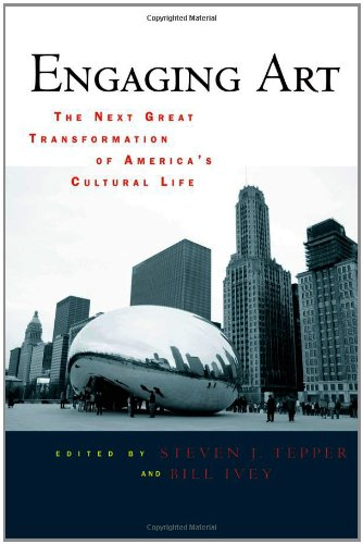 Engaging Art: The Next Great Transformation of America's Cultural Life