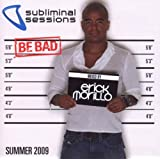 Subliminal Sessions Summer 2009; Erick Morillo