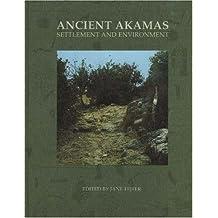 Ancient Akamas I: Settlement and Environment