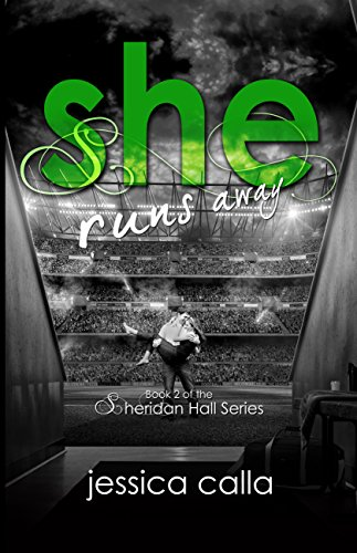She Runs Away (The Sheridan Hall Series Book 2) by [Calla,Jessica]
