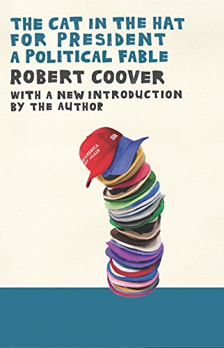 The Cat in the Hat for President: A Political Fable (Cat Robert)