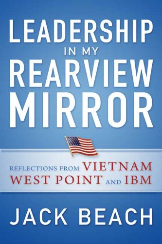 Price comparison product image Leadership in My Rearview Mirror: Reflections from Vietnam, West Point, and IBM
