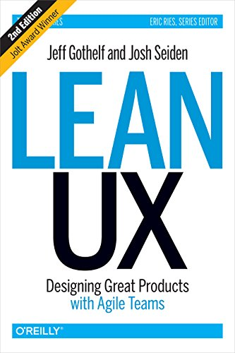 Lean UX: Designing Great Products with Agile Teams (English Edition) de [Gothelf, Jeff, Seiden, Josh]
