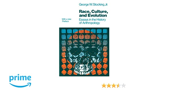 race culture and evolution essays in the history of  race culture and evolution essays in the history of anthropology phoenix series george w stocking jr 9780226774947 com books