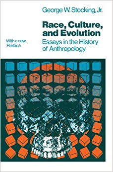 race culture and evolution essays in the history of race culture and evolution essays in the history of anthropology phoenix series