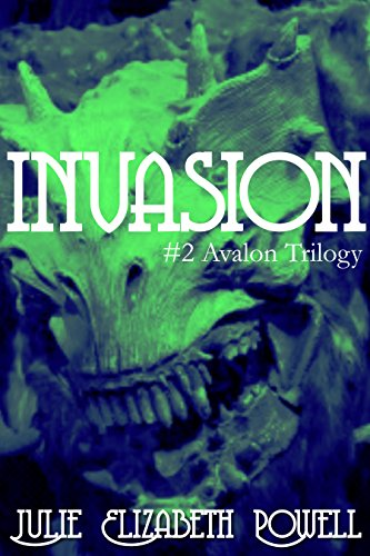 Invasion (#2 Avalon Trilogy)
