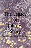 The Legacy of John H. Shary, S. Zulema Silva-Bewley, 0938738151