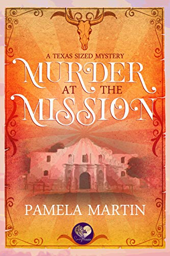 Murder at the Mission (Texas-Sized Mysteries Book 1)