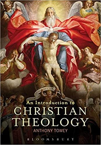 An Introduction to Christian Theology: Towey, Anthony ...