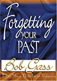 img - for Forgetting Your Past by Bob Gass (2000-07-01) book / textbook / text book