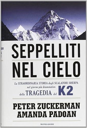 La Terra Degli Sherpa.Amazon It Seppelliti Nel Cielo La Straordinaria Storia Degli