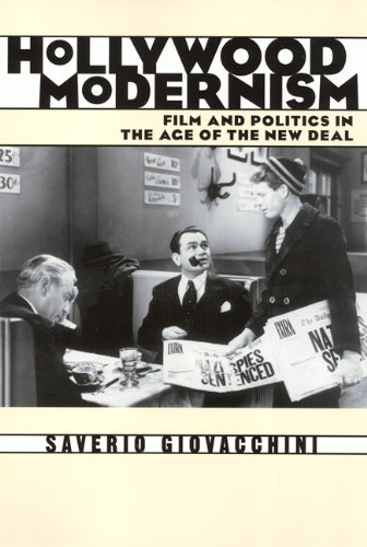 Hollywood Modernism: Film & Politics In Age Of New Deal (Culture And The Moving Image)