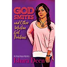God Smites and Other Muslim Girl Problems: Asiya Haque Mystery #1
