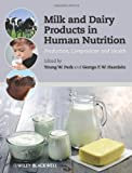 Milk and Dairy Products in Human Nutrition, Park, 0470674180