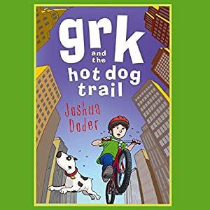 Grk and the Hot Dog Trail Audiobook
