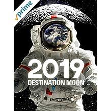 2019: Destination Moon