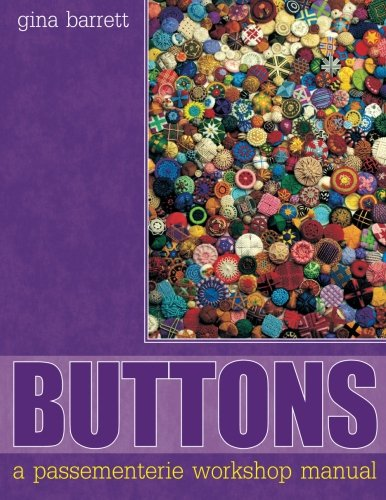 Buttons: A Passementerie Workshop Manual